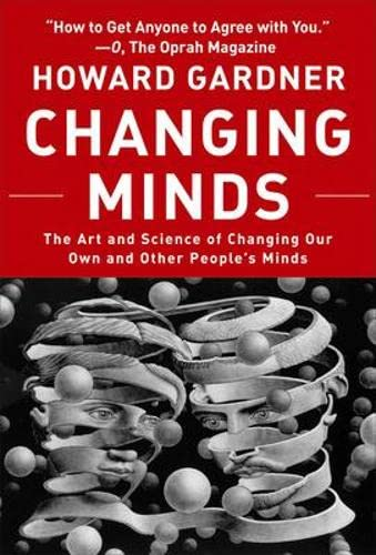 9781422103296: Changing Minds: The Art And Science of Changing Our Own And Other People's Minds (Leadership for the Common Good)