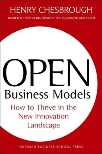 Open business models. how to thrive in the new innovation landscape
