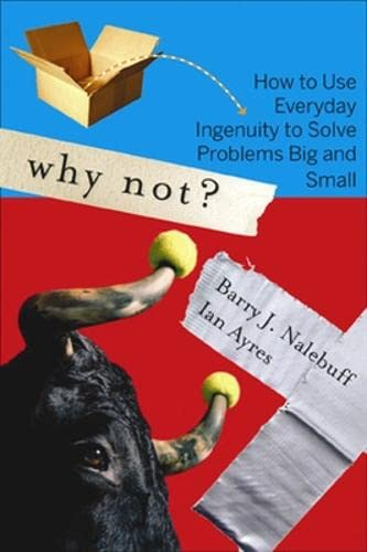 9781422104347: Why Not?: How to Use Everyday Ingenuity to Solve Problems Big And Small