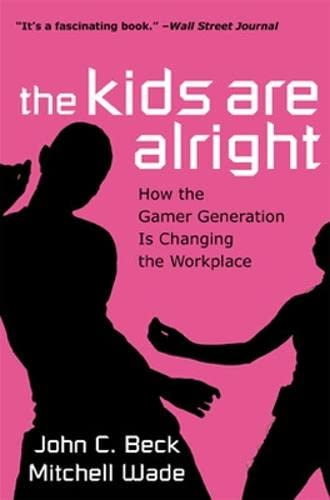The Kids are Alright: How the Gamer: John C. Beck,