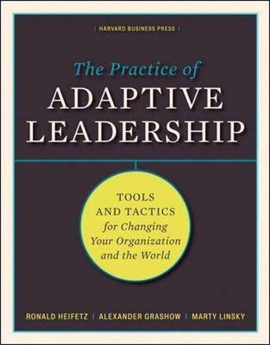 9781422105764: The Practice of Adaptive Leadership: Tools and Tactics for Changing Your Organization and the World