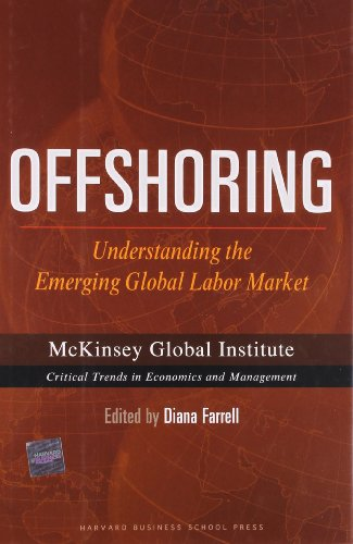 Offshoring: Understanding the Emerging Global Labor Market: Diana Farrell