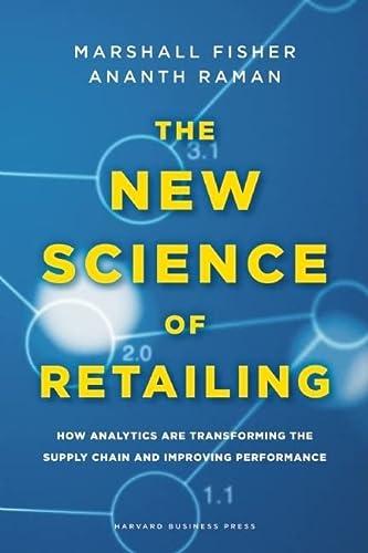 The New Science of Retailing: How Analytics: Fisher, Marshall, Raman,