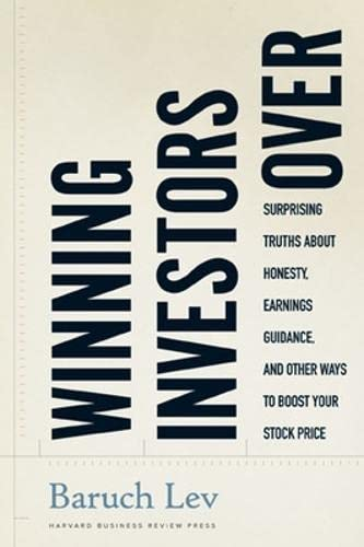 9781422115022: Winning Investors Over: Surprising Truths About Honesty, Earnings Guidance, and Other Ways to Boost Your Stock Price