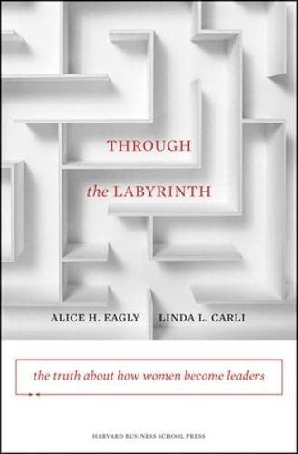 9781422116913: Through the Labyrinth: The Truth About How Women Become Leaders (Center for Public Leadership)