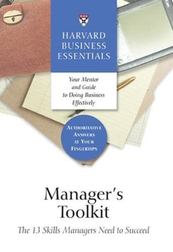 9781422118689: Manager's Toolkit: The 13 Skills Managers Need to Succeed (Harvard Business Essentials)