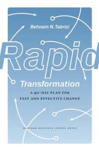9781422118894: Rapid Transformation: A 90-Day Plan for Fast and Effective Change