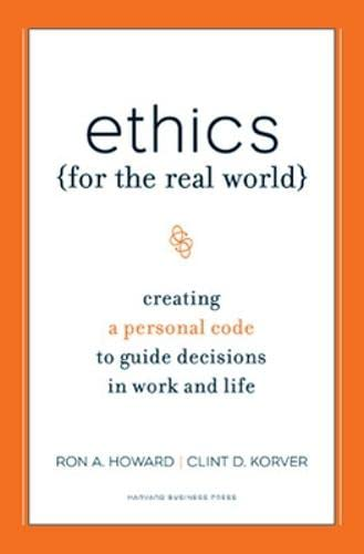 Ethics For The Real World: Creating A