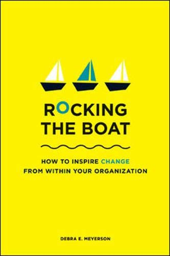 9781422121382: Rocking the Boat: How Tempered Radicals Effect Change Without Making Trouble