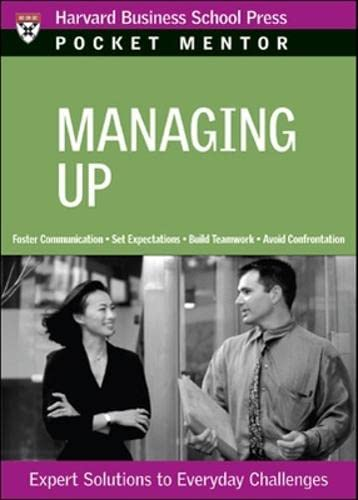 9781422122778: Managing Up: Expert Solutions to Everyday Challenges (Pocket Mentor)