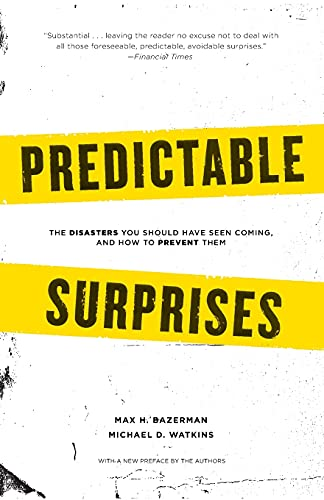 Predictable Surprises: The Disasters You Should Have Seen Coming, and How to Prevent Them (Center ...