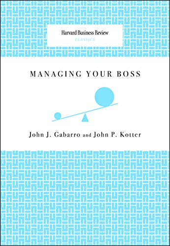 Managing Your Boss: John J. Gabarro;