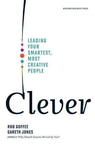 9781422122969: Clever: Leading Your Smartest, Most Creative People