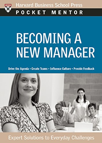 9781422125076: Becoming a New Manager: Expert Solutions to Everyday Challenges (Pocket Mentor)