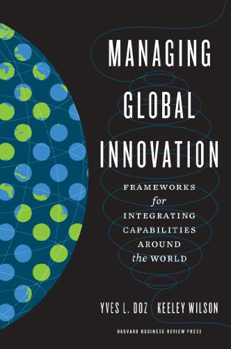 9781422125892: Managing Global Innovation: Frameworks for Integrating Capabilities around the World
