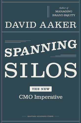 9781422128763: Spanning Silos: The New CMO Imperative