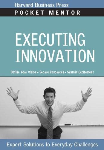 9781422128817: Executing Innovation: Expert Solutions to Everyday Challenges (Pocket Mentor)