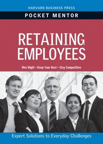 9781422129722: Retaining Your Employees: Expert Solutions to Everyday Challenges