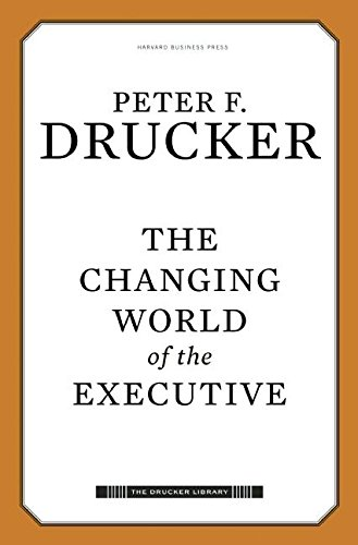 9781422131565: The Changing World of the Executive (Drucker Library)