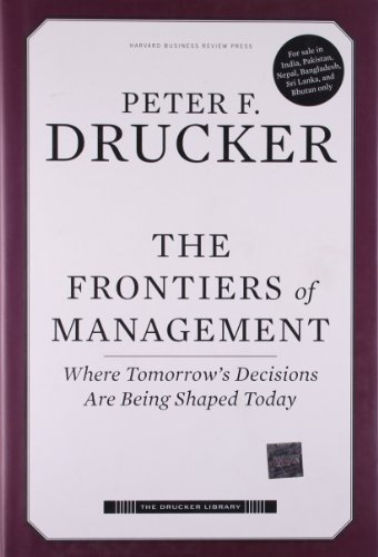 9781422131572: The Frontiers of Management: Where Tomorrow's Decisions Are Being Shaped Today (Drucker Library)