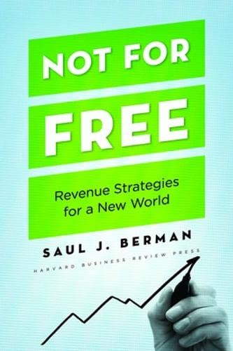 9781422131671: Not for Free: Revenue Strategies for a New World