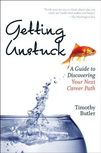 Getting Unstuck: A Guide to Discovering Your Next Career Path: Butler, Timothy