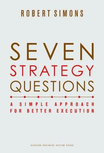 9781422133323: Seven Strategy Questions: A Simple Approach for Better Execution