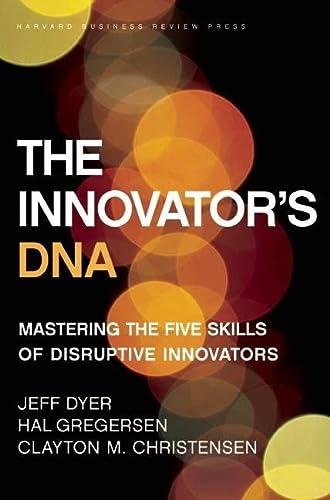 9781422134818: The Innovator's DNA: Mastering the Five Skills of Disruptive Innovators