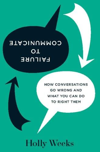 9781422137499: Failure to Communicate: How Conversations Go Wrong and What You Can Do to Right Them