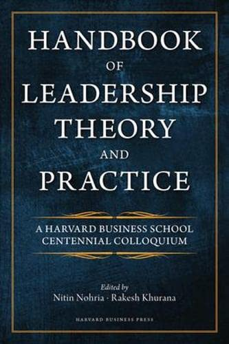 Handbook of Leadership Theory and Practice (Hardcover): Nitin Nohria