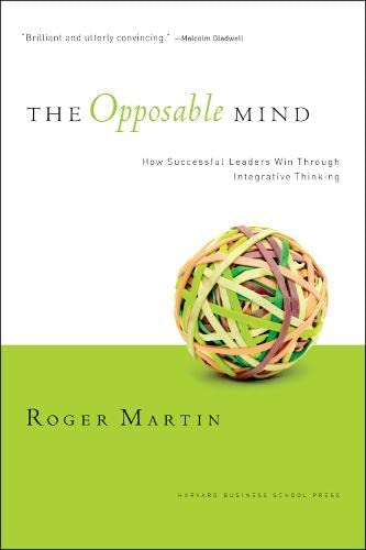 9781422139776: Opposable Mind: Winning Through Integrative Thinking