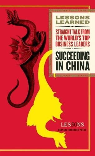 9781422139875: Succeeding in China (Lessons Learned)