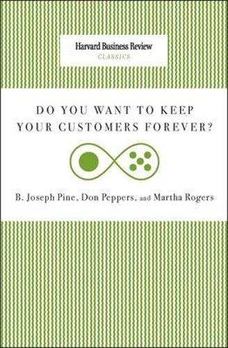 9781422140277: Do You Want to Keep Your Customers Forever? (Harvard Business Review Classics)