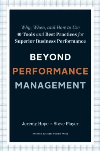 9781422141953: Beyond Performance Management: Why, When, and How to Use 40 Tools and Best Practices for Superior Business Performance