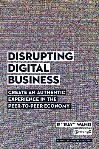 9781422142011: Disrupting Digital Business: Create an Authentic Experience in the Peer-To-Peer Economy