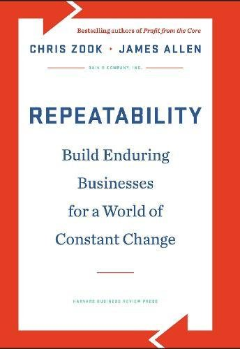 9781422143308: Repeatability: Build Enduring Businesses for a World of Constant Change