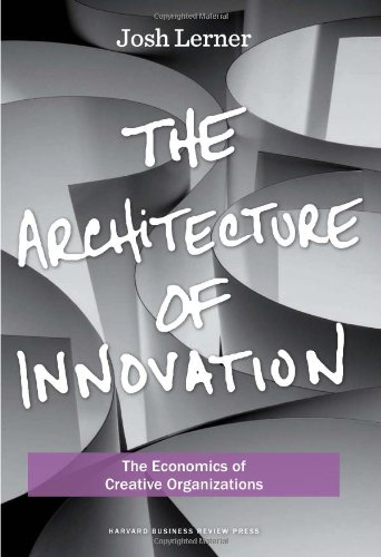 9781422143636: The Architecture of Innovation: The Economics of Creative Organizations