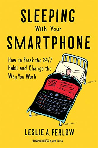 9781422144046: Sleeping with Your Smartphone: How to Break the 24/7 Habit and Change the Way You Work