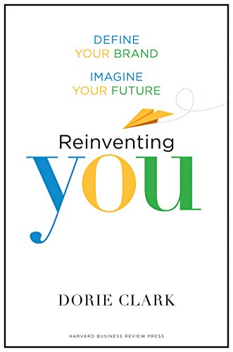 9781422144138: Reinventing You: Define Your Brand, Imagine Your Future