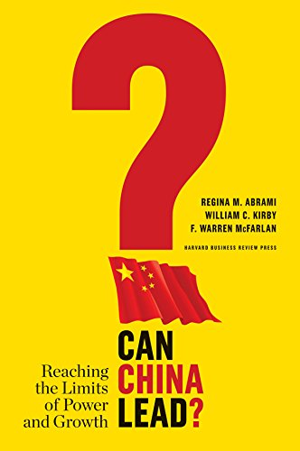 Can China Lead?: Reaching the Limits of Power and Growth (Hardcover): Regina M. Abrami