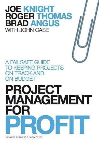 9781422144176: Project Management for Profit: A Failsafe Guide to Keeping Projects On Track and On Budget