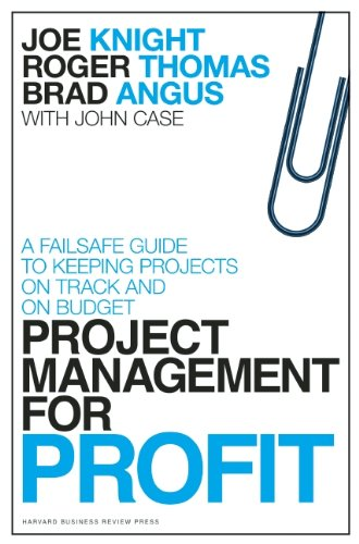 Project Management for Profit: A Failsafe Guide: Knight, Joe, Thomas,