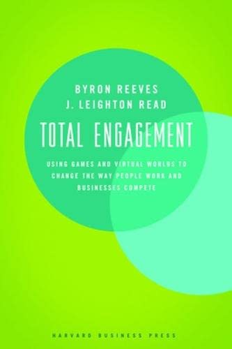 9781422146576: Total Engagement: How Games and Virtual Worlds Are Changing the Way People Work and Businesses Compete