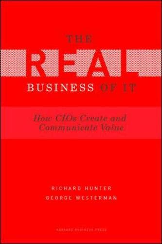 Real Business of IT: Hunter, Richard; Westerman, George