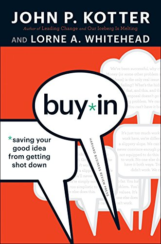 9781422157299: Buy-In: Saving Your Good Idea from Getting Shot Down
