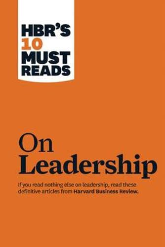 HBR's 10 Must Reads on Leadership (with featured article 'What Makes an Effective Executive,' by ...