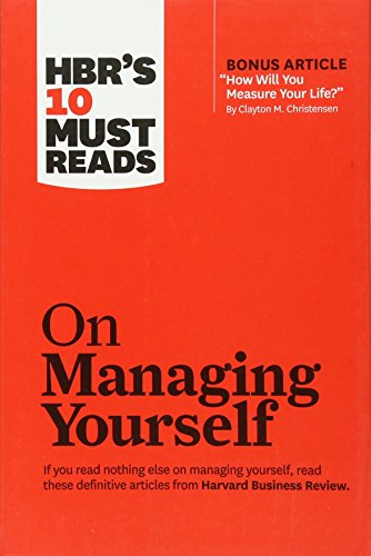 9781422157992: HBR's 10 Must Reads on Managing Yourself (with bonus article How Will You Measure Your Life? by Clayton M. Christensen)