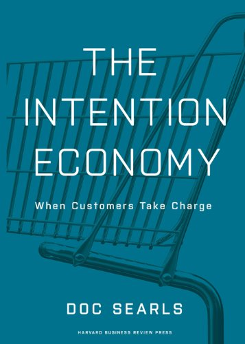The Intention Economy, When Customers Take Charge [Signed Copy]: Searls, Doc