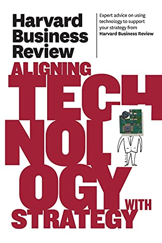 9781422162477: Harvard Business Review on Aligning Technology with Strategy