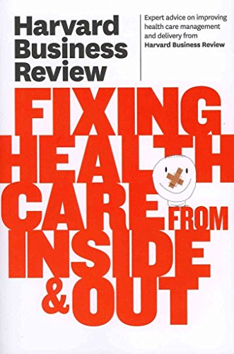 9781422162538: Harvard Business Review on Fixing Health Care from Inside & Out